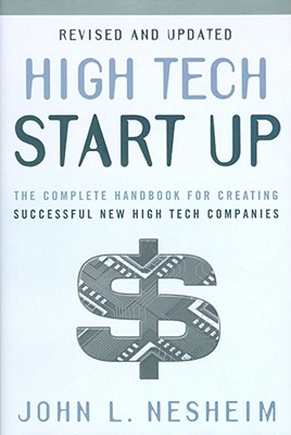 High Tech Start Up By Nesheim, John L.