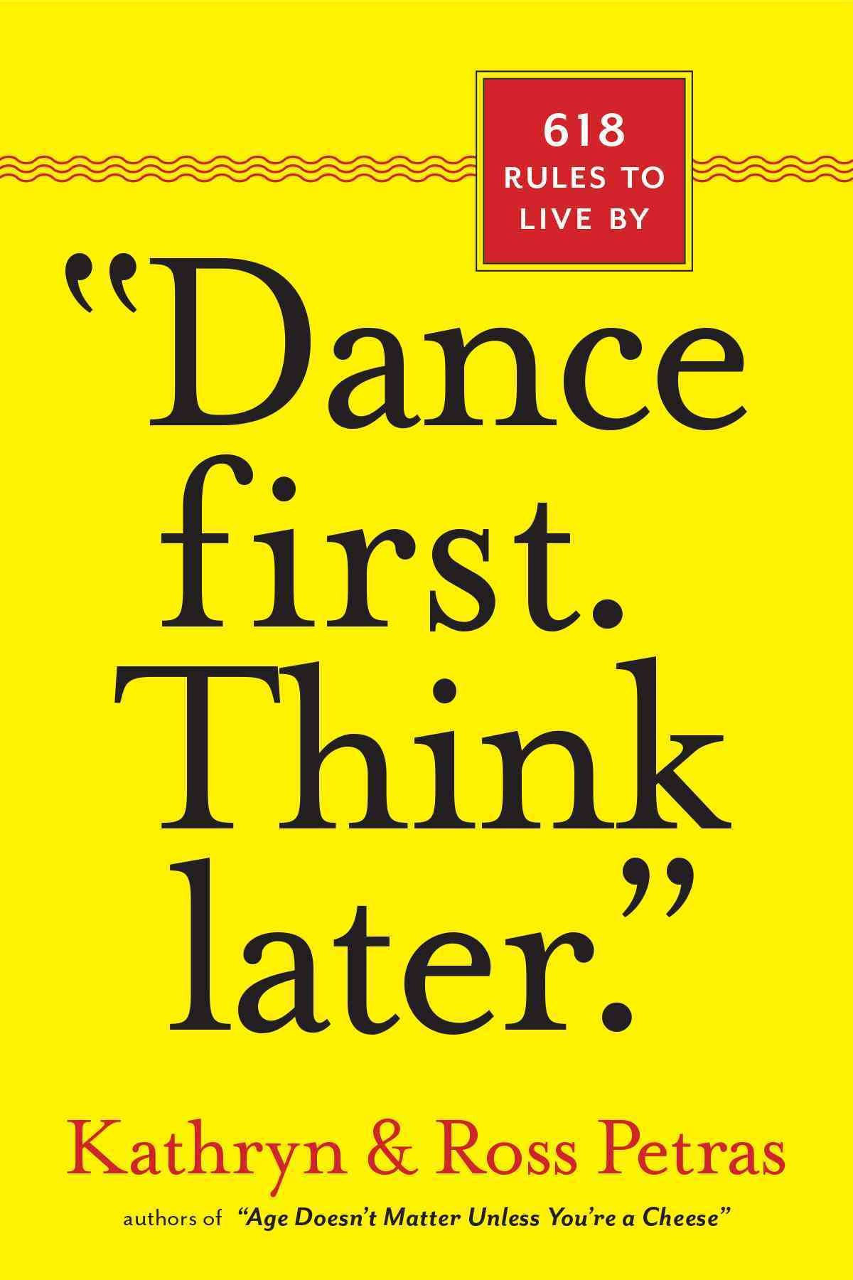 Dance First. Think Later. By Petras, Kathryn (COM)/ Petras, Ross (COM)