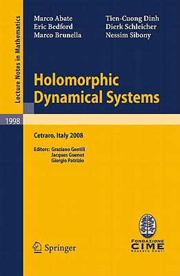 Holomorphic Dynamical Systems By Abate, Marco/ Bedford, Eric/ Brunella, Marco/ Dinh, Tien-Cuong/ Schleicher, Dierk